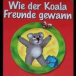 Kinderbuch Wie der Koala Freunde gewann
