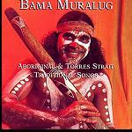bama muralug Traditionelle Songs Aborigine