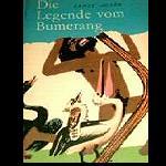 Legende vom Bumerang Märchen Mythen aus Australien