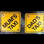 Schild Mum's Dad's Taxi , Dont follow me