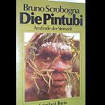Die Pintubi. Am Ende der Steinzeit. Bruno Scrobogna. Safari bei