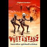 Wüstentanz - Australien spirituell erleben