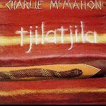 Tjilatjila Charlie McMahon